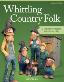 Whittling Country Folk, Rev Edn, Paperback Book