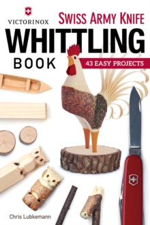 Victorinox Swiss Army Knife Whittling Book, Paperback Book
