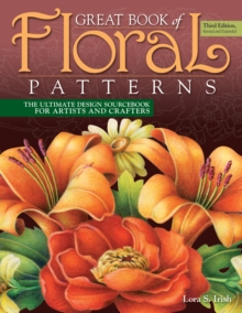 Great Book of Floral Patterns, Third Edition : The Ultimate Design Sourcebook for Artists and Crafters, Paperback Book