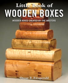 Little Book of Wooden Boxes : Wooden Boxes Created by the Masters, Paperback / softback Book