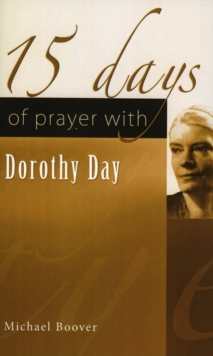 15 Days of Prayer with Dorothy Day, Paperback Book
