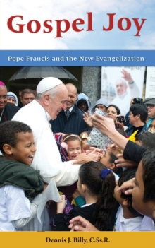 Gospel Joy : Pope Francis and the New Evangelization, Paperback Book