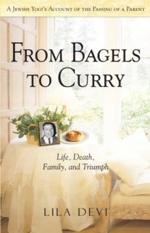 From Bagels to Curry : Life, Death, Family, and Triumph, Paperback Book