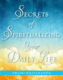 Secrets of Spiritualizing Your Daily Life, Paperback / softback Book