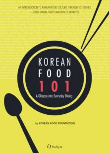 Korean Food 101 : A Glimpse of Everyday Dining, Paperback Book