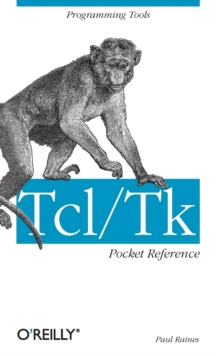 Tcl/Tk Pocket Reference : Programming Tools, Book Book