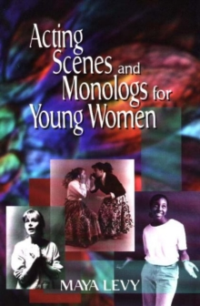 Acting Scenes and Monologs for Young Women, Hardback Book
