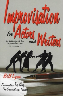 Improvisation for Actors & Writers : A Guidebook for Improv Lessons in Comedy, Paperback Book