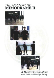 Mastery of Mimodrame II DVD : A Masterclass in Mime, Digital Book