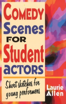 Comedy Scenes for Student Actors : Short Sketches for Young Performers, Paperback / softback Book