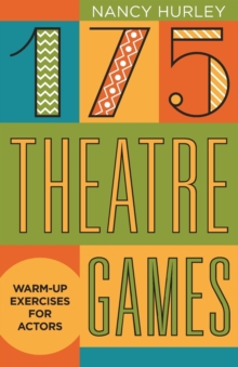 175 Theatre Games : Warm-Up Exercises for Actors, Paperback Book