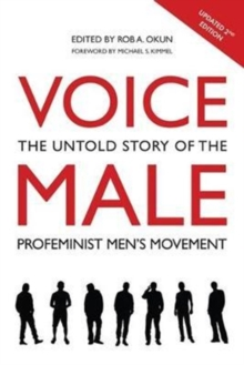 Voice Male : The Untold Story of the Pro-Feminist Men's Movement, Paperback Book