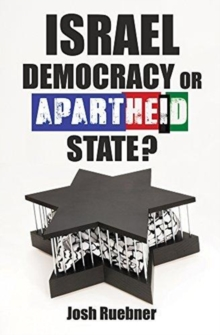 Israel : Democracy or Apartheid State?, Paperback Book