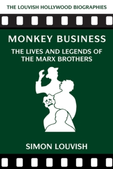 Monkey Business : The Lives and Legends of the Marx Brothers, Paperback / softback Book