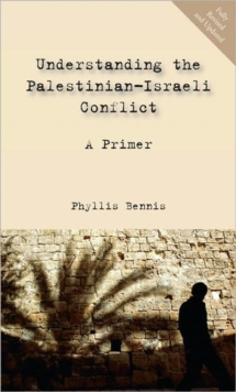 Understanding the Palestinian-Israeli Conflict : A Primer, Paperback Book