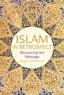 Islam in Retrospect : What Happened to the Message?, Paperback / softback Book