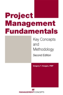 Project Management Fundamentals : Key Concepts and Methodology, Paperback Book