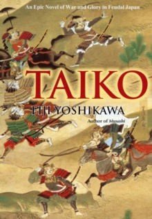 Taiko : An Epic Novel of War and Glory in Feudal Japan, EPUB eBook