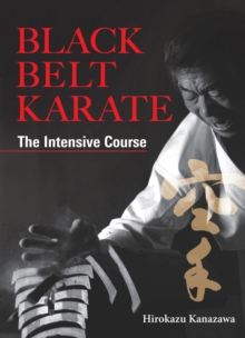 Black Belt Karate: The Intensive Course, Hardback Book