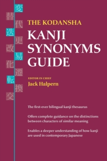 The Kodansha Kanji Synonyms Guide, Paperback Book