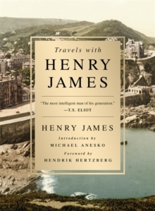 Travels with Henry James, Hardback Book