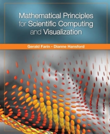 Mathematical Principles for Scientific Computing and Visualization, Hardback Book