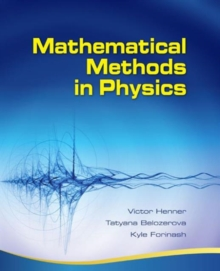 Mathematical Methods in Physics : Partial Differential Equations, Fourier Series, and Special Functions, Hardback Book