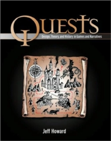Quests : Design, Theory, and History in Games and Narratives, Paperback Book
