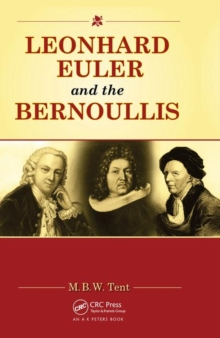 Leonhard Euler and the Bernoullis : Mathematicians from Basel, Hardback Book
