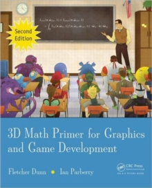3D Math Primer for Graphics and Game Development, Hardback Book