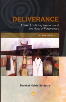 Deliverance: A Tale Of Colliding Passions And The Muse Of Forgiveness, A Historical Novel, Paperback Book