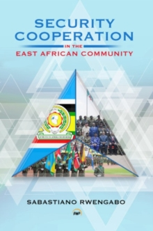 Security Cooperation: In The East African Community, Paperback / softback Book