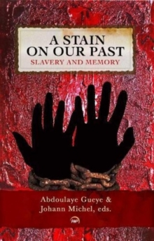 A Stain On Our Past : Slavery and Memory, Paperback / softback Book