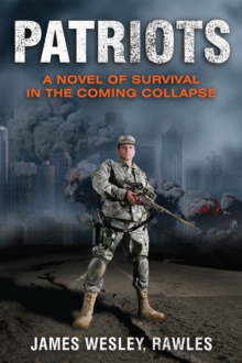 Patriots : Surviving the Coming Collapse, EPUB eBook