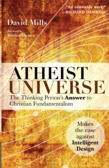 Atheist Universe : The Thinking Person's Answer to Christian Fundamentalism, Paperback / softback Book