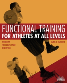 Functional Training for Athletes at All Levels : Workouts for Agility, Speed and Power, Paperback Book