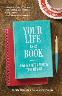 Your Life is a Book : How to Craft & Publish Your Memoir, Paperback / softback Book