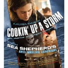 Cookin' Up a Storm : Sea Stories and Recipes from Sea Shepherd's Anti-Whaling Campaigns, Paperback Book