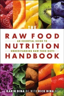 The Raw Food Nutrition Handbook : An Essential Guide to Understanding Raw Food Diets, Paperback Book