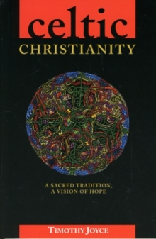 Celtic Christianity : A Spiritual Tradition for Today, Paperback Book