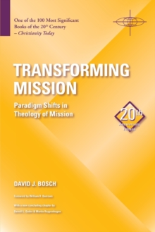 Transforming Mission : Paradigm Shifts in Theology of Mission, Paperback Book