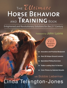 The Ultimate Horse Behavior and Training Book : Enlightened and Revolutionary Solutions for the 21st Century, EPUB eBook