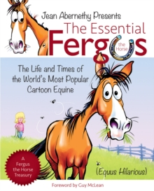 The Essential Fergus the Horse : The Life and Times of the World's Favorite Cartoon Equine, Paperback Book