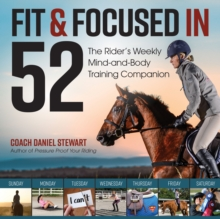 Fit & Focused in 52 : The Rider's Weekly Mind-And-Body Training Companion, Spiral bound Book