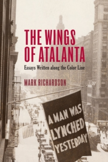 The Wings of Atalanta : Essays Written along the Color Line, Hardback Book