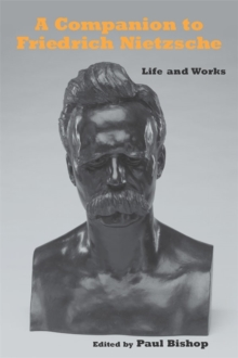 A Companion to Friedrich Nietzsche : Life and Works, Hardback Book