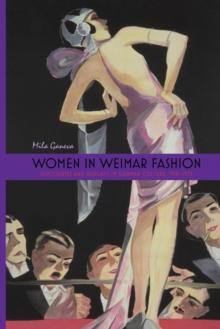 Women in Weimar Fashion : Discourses & Displays in German Culture, 1918-1933, Paperback / softback Book