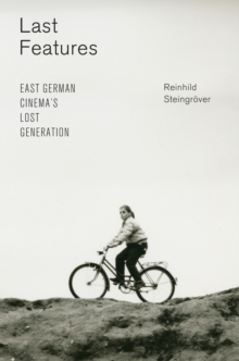 Last Features : East German Cinema's Lost Generation, EPUB eBook