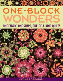One Block Wonders : One Fabric, One Shape, One-of-a-Kind Quilts, Paperback / softback Book
