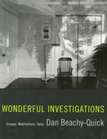 Wonderful Investigations : Essays, Meditations, Tales, Paperback Book